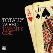 , Totally Wired 21 (CD)
