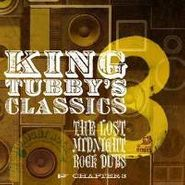 King Tubby, King Tubby's Classics, Chapter 3: The Lost Midnight Rock Dubs