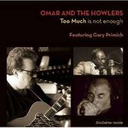 Omar & The Howlers, Too Much Is Not Enough (CD)