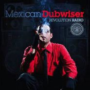Mexican Dubwiser, Revolution Radio (CD)