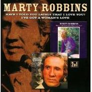 Marty Robbins, Have I Told You Lately That I Love You / I've Got A Woman's Love (CD)