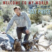 Ray Price, Welcome To My World: The Love Songs Of Ray Price (CD)