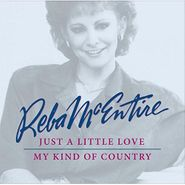 Reba McEntire, Just A Little Love / My Kind Of Country (CD)