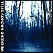 Weekend Nachos, Still (LP)