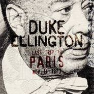 Duke Ellington, Last Trip To Paris (CD)