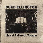 Duke Ellington, Live At Cabaret L'alcazar (CD)