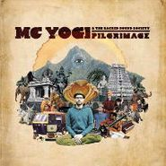 MC Yogi, Pilgrimage (LP)