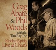 Greg Abate, Kindred Spirits: Live At Chan's (CD)