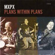 MxPx, Plans Within Plans (LP)