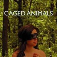 Caged Animals, Eat Their Own (CD)