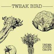 Tweak Bird, Undercover Crops (CD)