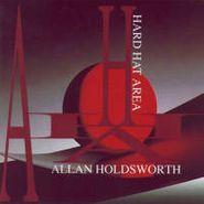 Allan Holdsworth, Hard Hat Area (CD)