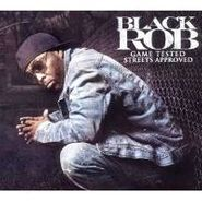 Black Rob, Game Tested Street Approved (CD)