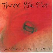 Three Mile Pilot, Na Vucca Do Lupu (LP)
