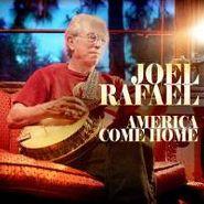 Joel Rafael, America Come Home (CD)