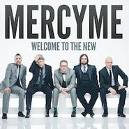 MercyMe, Welcome To The New (CD)