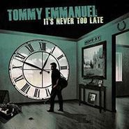 Tommy Emmanuel, It's Never Too Late (CD)