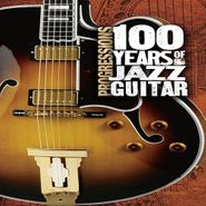 Various Artists, Progressions: 100 Years Of Jazz Guitar (CD)