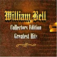 William Bell, Greatest Hits: Collectors Edition