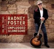 Radney Foster, Del Rio TX Revisited: Unplugged & Lonesome (CD)