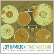 Jeff Hamilton, Time Passes On (CD)