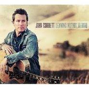 John Corbett, Leaving Nothin' Behind (CD)
