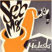 Sex Mob, Sex Mob Meets Medeski: Live In Willisau (CD)