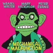 Weasel Walter, Mechanical Malfunction
