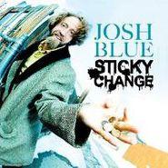 Josh Blue, Sticky Change (CD)