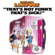 National Lampoon, That's Not Funny, That's Sick! (LP)