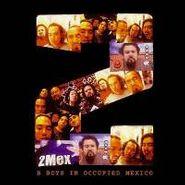 2Mex, B-Boys In Occupied Mexico (CD)