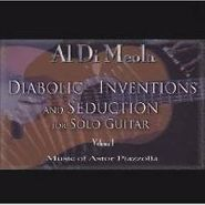 Al Di Meola, Diabolic Inventions And Seduction For Solo Guitar, Vol. 1: Music of Astor Piazzolla (CD)