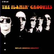 The Flamin' Groovies, Replay: Groovies' Greatest (CD)
