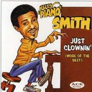 """Huey """"Piano"""" Smith, Just Clownin' (More Of The Best) (CD)"""