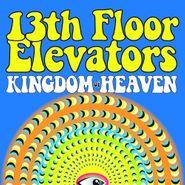 13th Floor Elevators, Kingdom Of Heaven (CD)