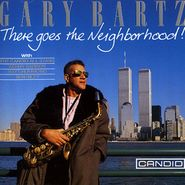 Gary Bartz, There Goes the Neighborhood (CD)