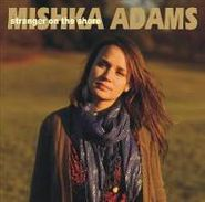 Mishka Adams, Stranger On The Shore