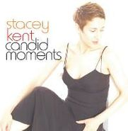 Stacey Kent, Candid Moments (CD)