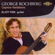 George Rochberg, Rochberg: Caprice Variations (CD)