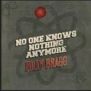 """Billy Bragg, No One Knows Nothing Anymore [RECORD STORE DAY] (7"""")"""