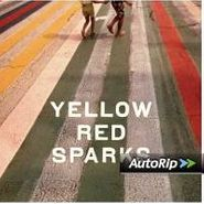 Yellow Red Sparks, Yellow Red Sparks
