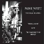 """Mike Watt & The Black Gang, Rebel Girl / 30 Days In The Hole [RECORD STORE DAY] (7"""")"""