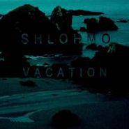 Shlohmo, Vacation Ep (LP)