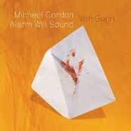 Michael Gordon, Gordon: Van Gogh (CD)