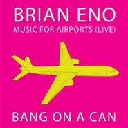 Brian Eno, Music For Airports (Live) (CD)