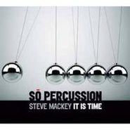 Steve Mackey, It Is Time (CD)