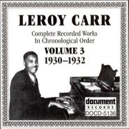 Leroy Carr, Complete Recorded Works, Vol. 3 (1930-1932)