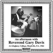 Rev. Gary Davis, An Afternoon With Reverend Gary Davis At Allegheny College, Meadville, P.A. 1964 (CD)