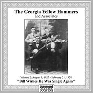 Georgia Yellow Hammers, Vol. 2: Bill Wishes He Was Single Again (CD)