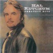 Hal Ketchum, Greatest Hits (CD)